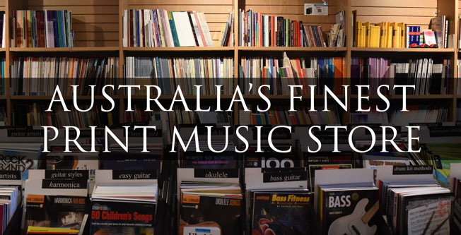Australia's Best Print Music Store with Australia's best range of sheet music. Located in Melbourne